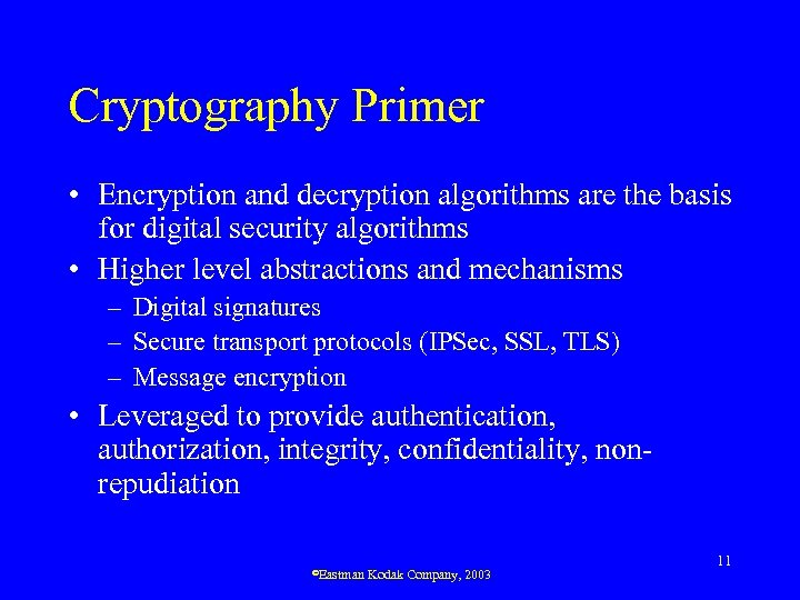 Cryptography Primer • Encryption and decryption algorithms are the basis for digital security algorithms