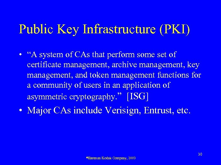 """Public Key Infrastructure (PKI) • """"A system of CAs that perform some set of"""