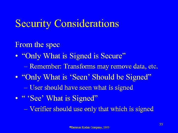 "Security Considerations From the spec • ""Only What is Signed is Secure"" – Remember:"