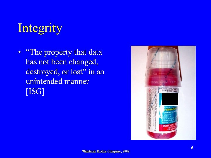 "Integrity • ""The property that data has not been changed, destroyed, or lost"" in"