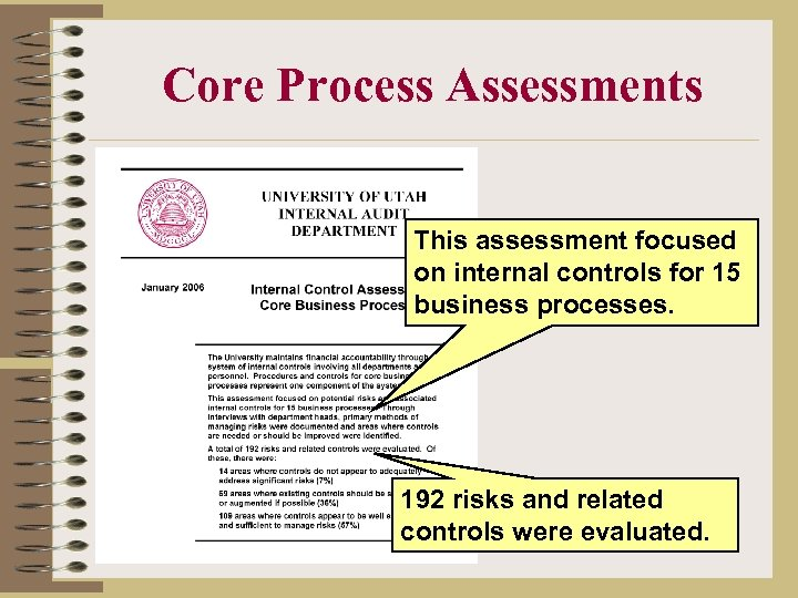 Core Process Assessments This assessment focused on internal controls for 15 business processes. 192