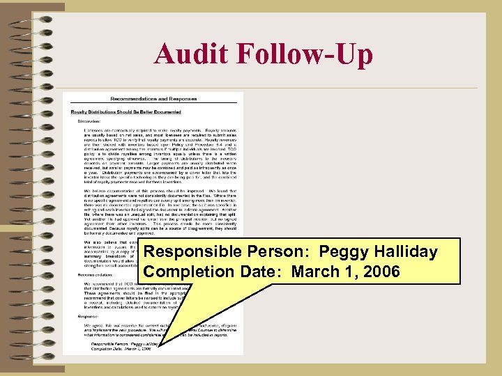 Audit Follow-Up Responsible Person: Peggy Halliday Completion Date: March 1, 2006