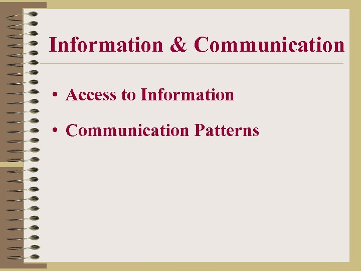 Information & Communication • Access to Information • Communication Patterns