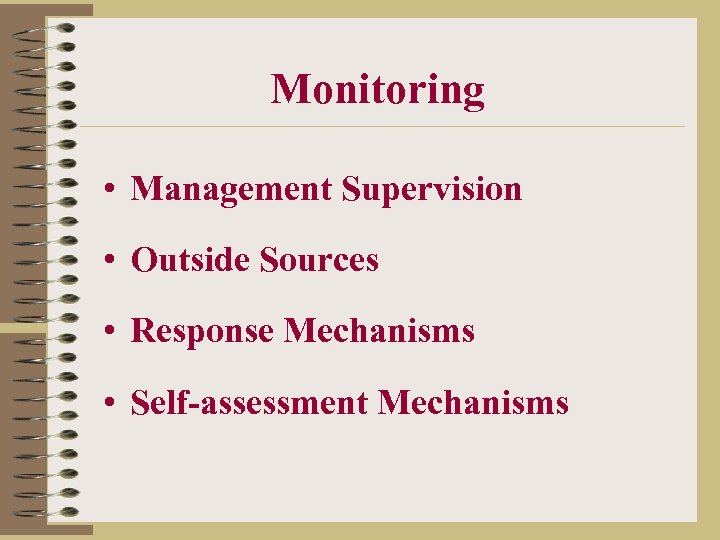 Monitoring • Management Supervision • Outside Sources • Response Mechanisms • Self-assessment Mechanisms