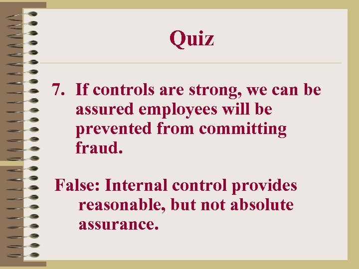 Quiz 7. If controls are strong, we can be assured employees will be prevented