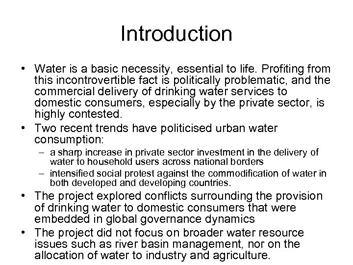 Introduction • Water is a basic necessity, essential to life. Profiting from this incontrovertible