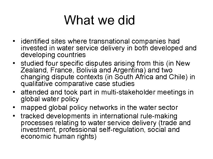 What we did • identified sites where transnational companies had invested in water service