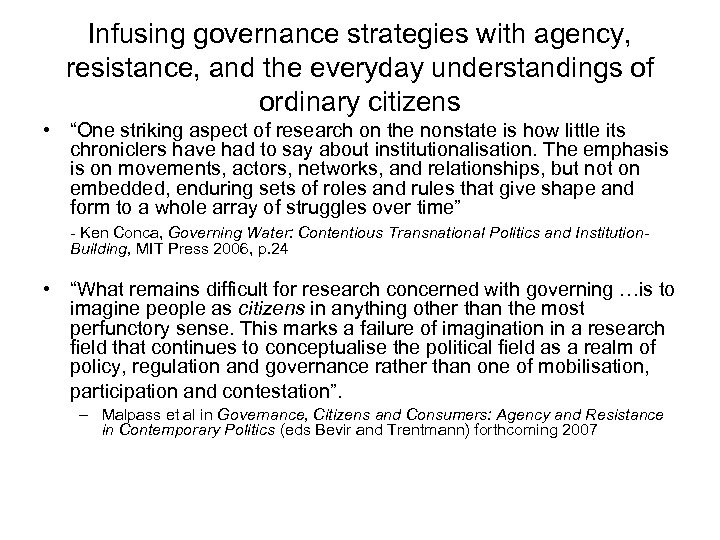 Infusing governance strategies with agency, resistance, and the everyday understandings of ordinary citizens •