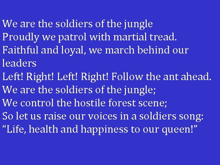 We are the soldiers of the jungle Proudly we patrol with martial tread. Faithful