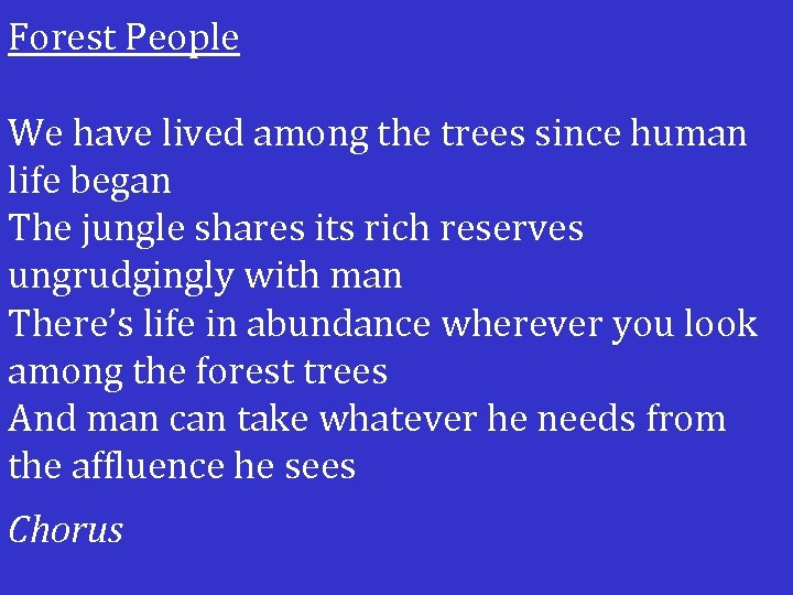 Forest People We have lived among the trees since human life began The jungle