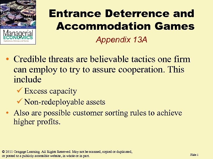 Entrance Deterrence and Accommodation Games Appendix 13 A • Credible threats are believable tactics