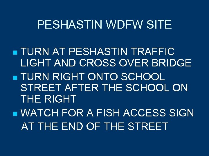 PESHASTIN WDFW SITE TURN AT PESHASTIN TRAFFIC LIGHT AND CROSS OVER BRIDGE n TURN