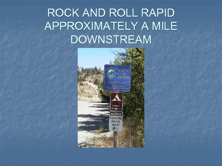 ROCK AND ROLL RAPID APPROXIMATELY A MILE DOWNSTREAM