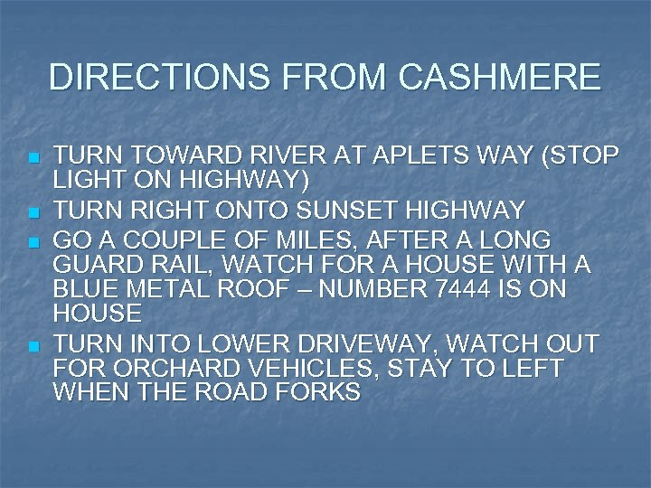 DIRECTIONS FROM CASHMERE n n TURN TOWARD RIVER AT APLETS WAY (STOP LIGHT ON