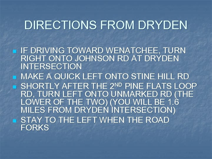 DIRECTIONS FROM DRYDEN n n IF DRIVING TOWARD WENATCHEE, TURN RIGHT ONTO JOHNSON RD