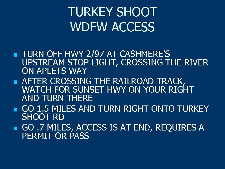 TURKEY SHOOT WDFW ACCESS n n TURN OFF HWY 2/97 AT CASHMERE'S UPSTREAM STOP