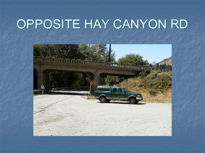 OPPOSITE HAY CANYON RD