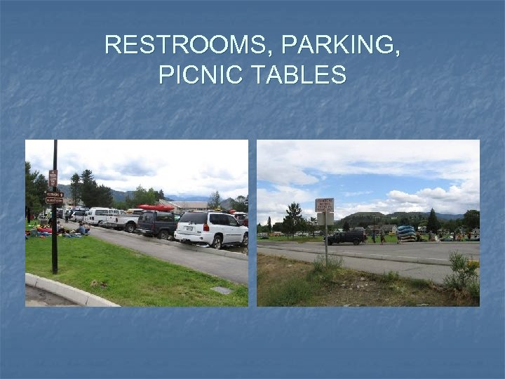 RESTROOMS, PARKING, PICNIC TABLES