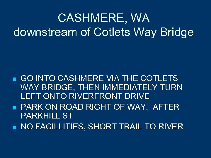 CASHMERE, WA downstream of Cotlets Way Bridge n n n GO INTO CASHMERE VIA