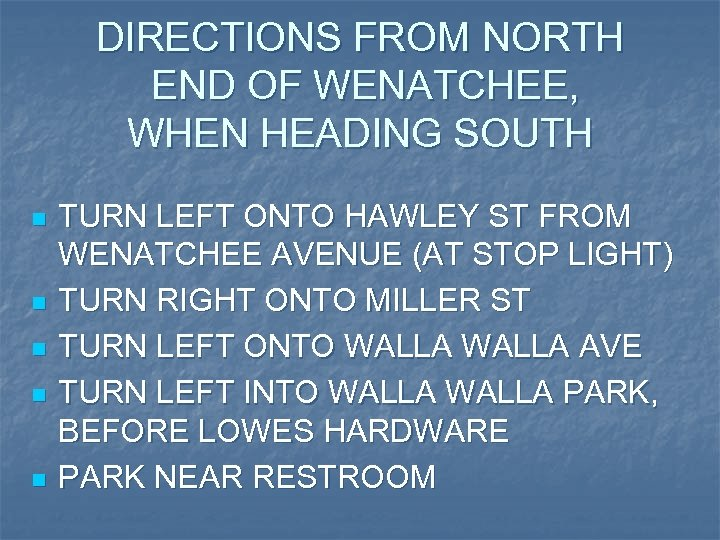 DIRECTIONS FROM NORTH END OF WENATCHEE, WHEN HEADING SOUTH n n n TURN LEFT