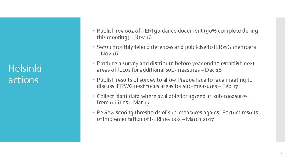 Publish rev 002 of I-ERI guidance document (90% complete during this meeting) –