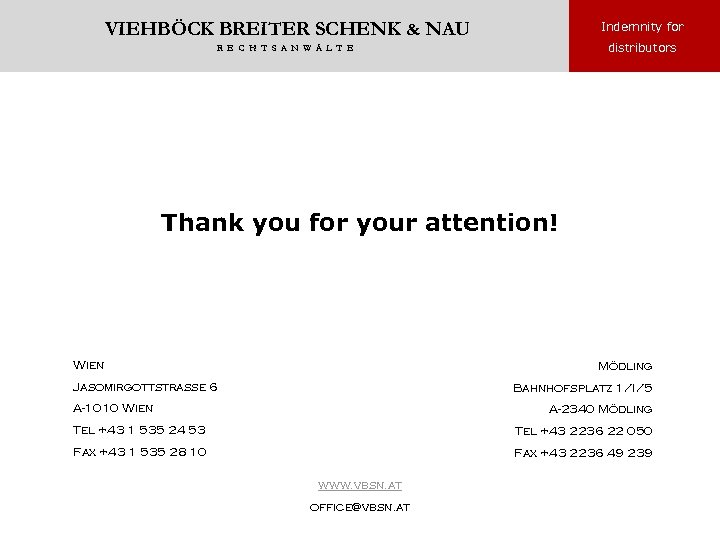 VIEHBÖCK BREITER SCHENK & NAU Indemnity for R E C H T S A
