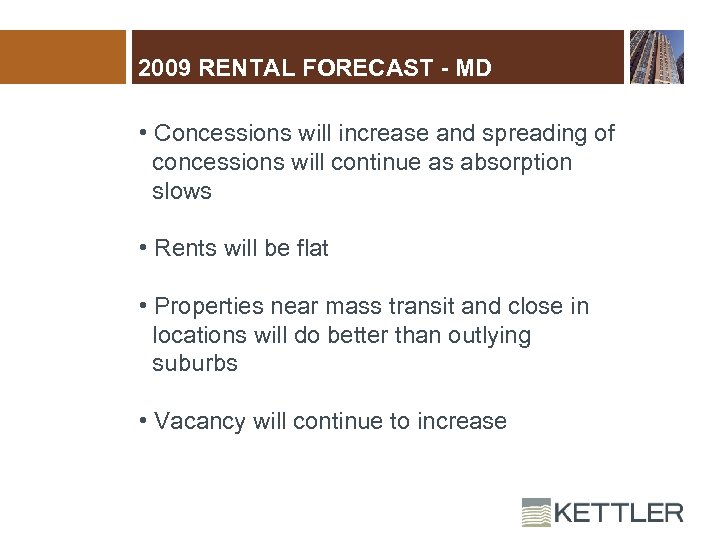 2009 RENTAL FORECAST - MD • Concessions will increase and spreading of concessions will