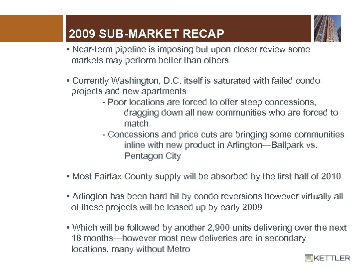 2009 SUB-MARKET RECAP • Near-term pipeline is imposing but upon closer review some markets