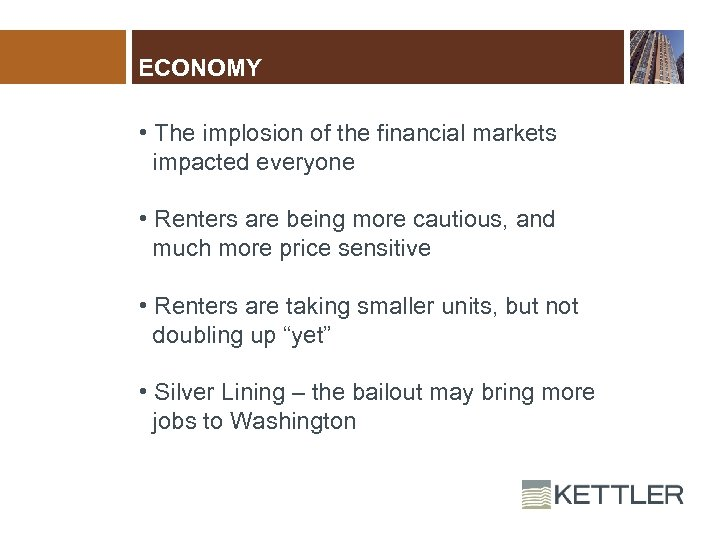 ECONOMY • The implosion of the financial markets impacted everyone • Renters are being