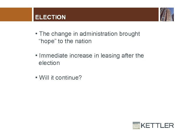 "ELECTION • The change in administration brought ""hope"" to the nation • Immediate increase"