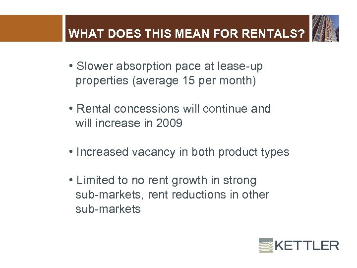 WHAT DOES THIS MEAN FOR RENTALS? • Slower absorption pace at lease-up properties (average