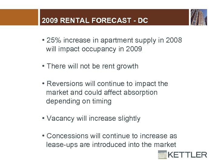 2009 RENTAL FORECAST - DC • 25% increase in apartment supply in 2008 will