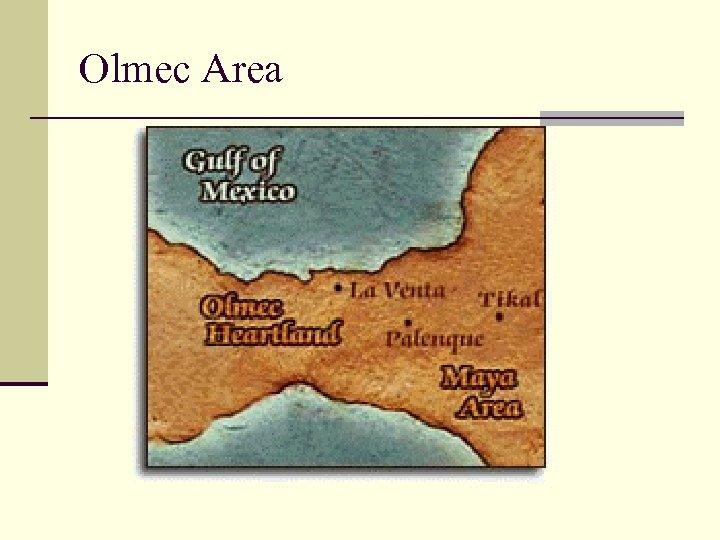 Olmec Area