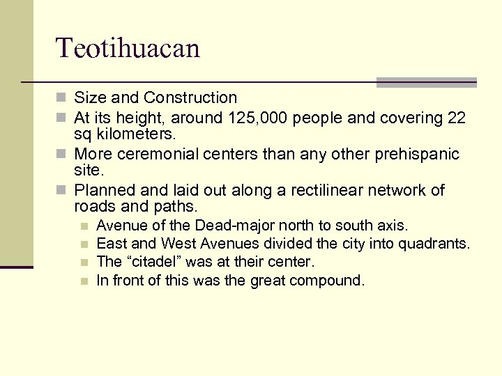 Teotihuacan n Size and Construction n At its height, around 125, 000 people and