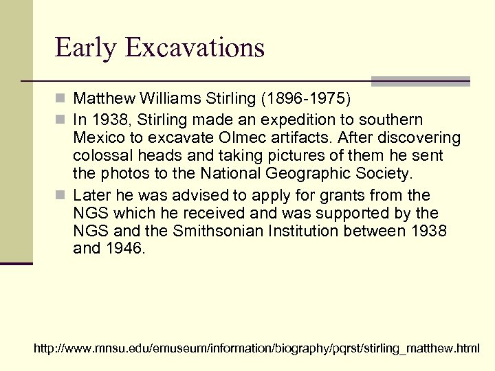 Early Excavations n Matthew Williams Stirling (1896 -1975) n In 1938, Stirling made an