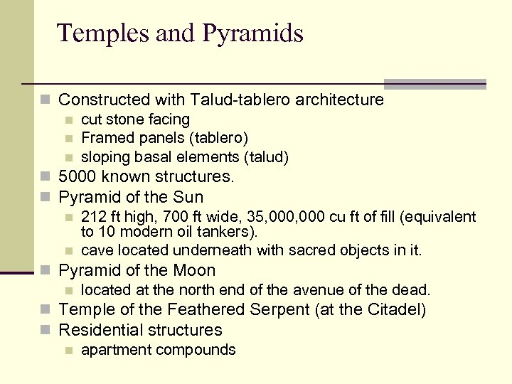 Temples and Pyramids n Constructed with Talud-tablero architecture n cut stone facing n Framed