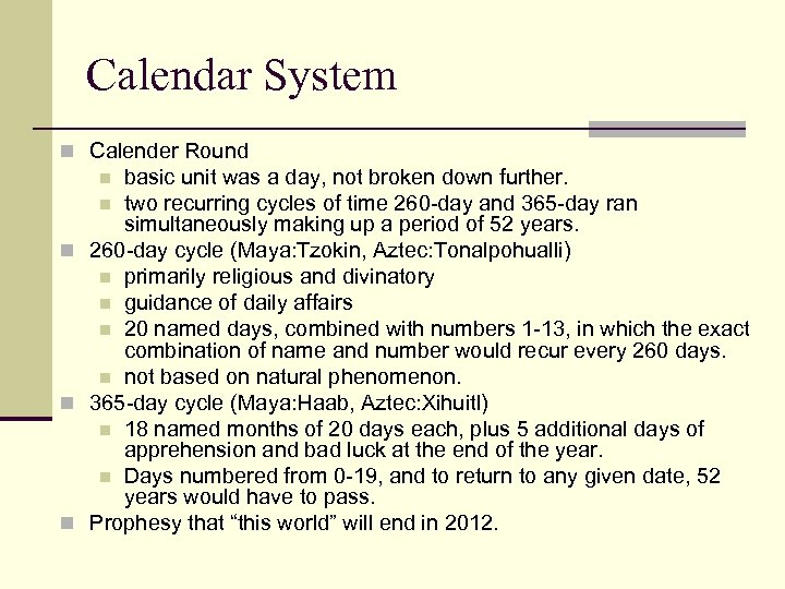 Calendar System n Calender Round basic unit was a day, not broken down further.