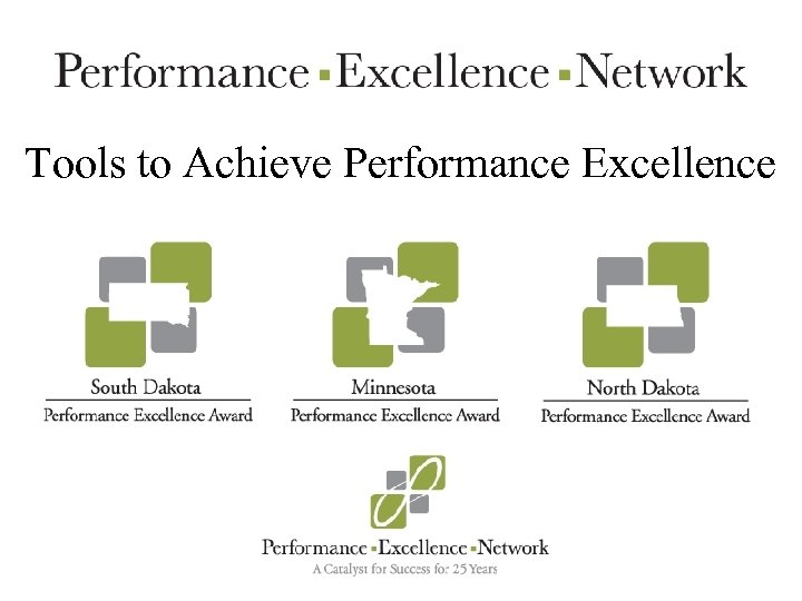 Tools to Achieve Performance Excellence