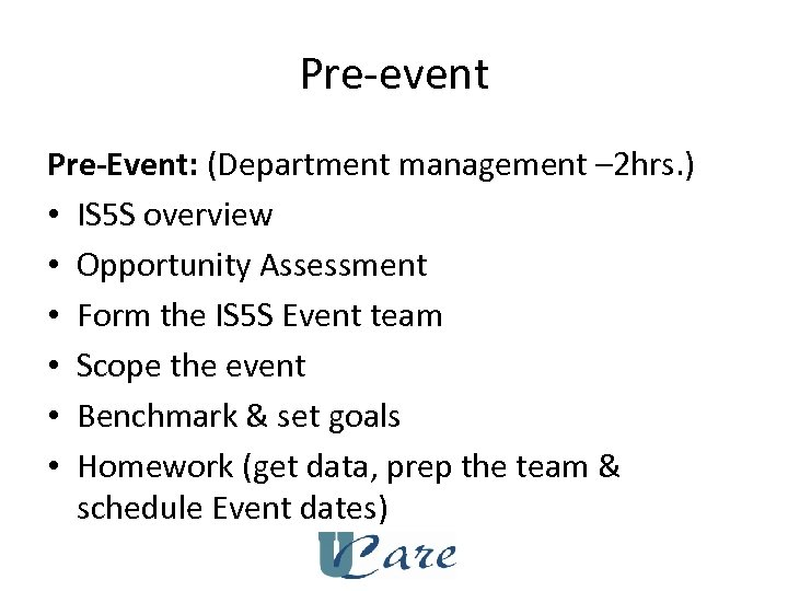 Pre-event Pre-Event: (Department management – 2 hrs. ) • IS 5 S overview •