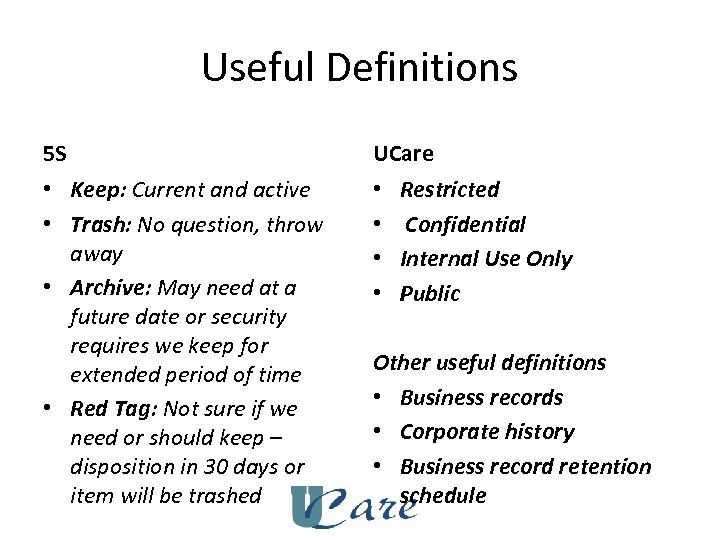 Useful Definitions 5 S UCare • Keep: Current and active • Trash: No question,