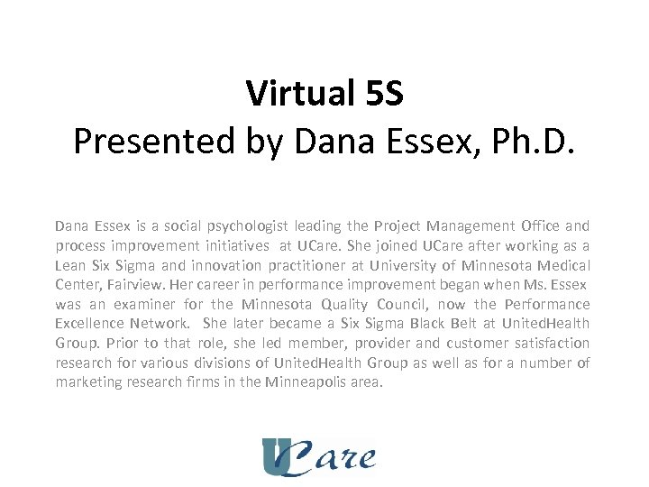 Virtual 5 S Presented by Dana Essex, Ph. D. Dana Essex is a social