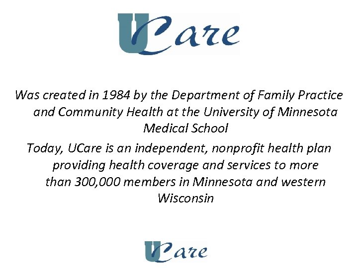 Was created in 1984 by the Department of Family Practice and Community Health at
