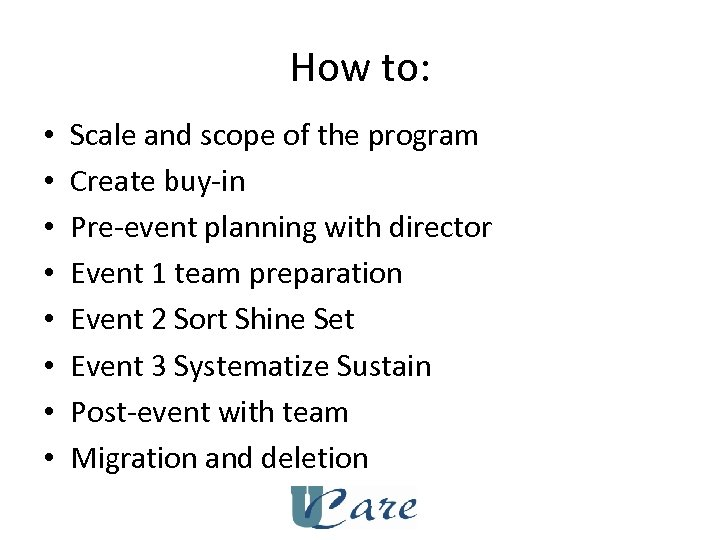 How to: • • Scale and scope of the program Create buy-in Pre-event planning