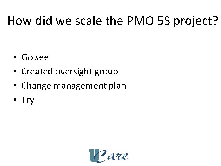 How did we scale the PMO 5 S project? • • Go see Created