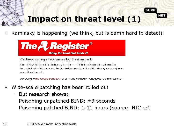 Impact on threat level (1) - Kaminsky is happening (we think, but is damn