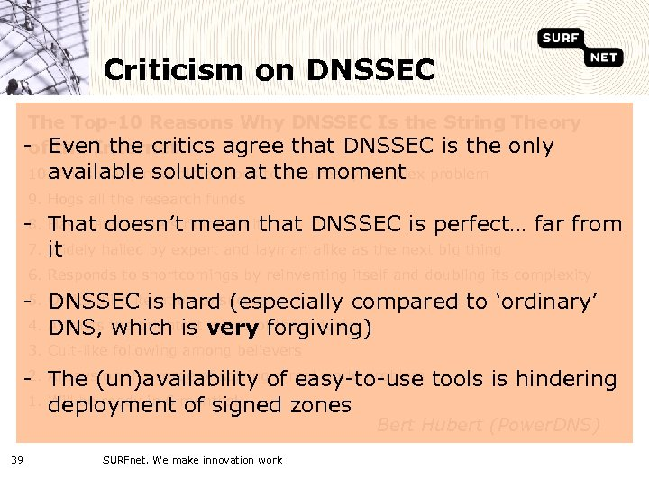 Criticism on DNSSEC The Top-10 Reasons Why DNSSEC Is the String Theory - Even
