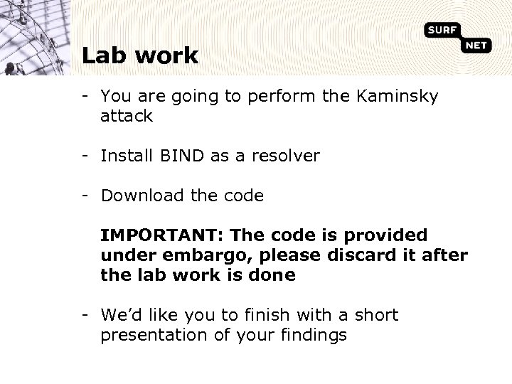 Lab work - You are going to perform the Kaminsky attack - Install BIND