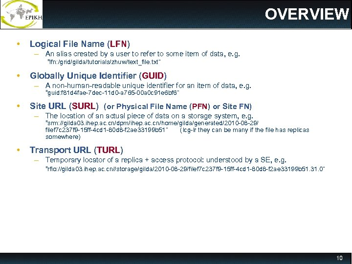 OVERVIEW • Logical File Name (LFN) – An alias created by a user to