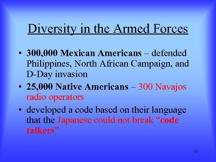 Diversity in the Armed Forces • 300, 000 Mexican Americans – defended Philippines, North