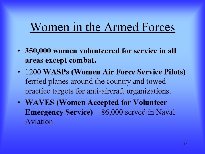 Women in the Armed Forces • 350, 000 women volunteered for service in all